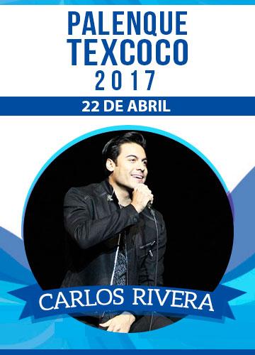 Boletos Carlos Rivera Palenque Texcoco 2017