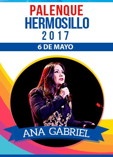 Ana Gabriel - Palenque Hermosillo 2017