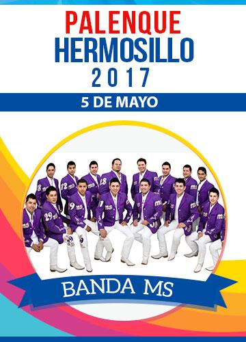 Banda MS - Palenque Hermosillo 2017