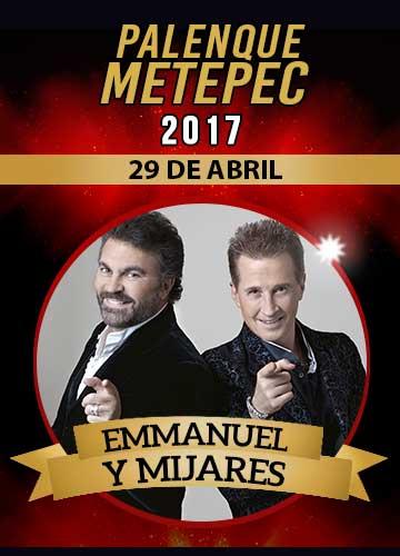 Emmanuel y Mijares - Palenque Metepec 2017