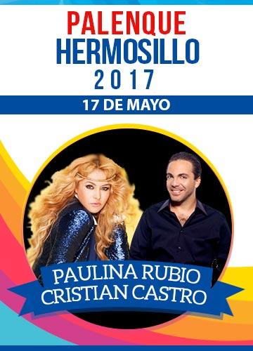 Paulina Rubio y Cristian Castro - Palenque Hermosillo 2017