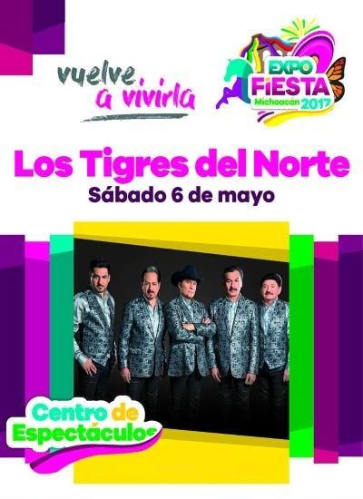 Boletos Los Tigres del Norte Expo Fiesta Michoacan 2017