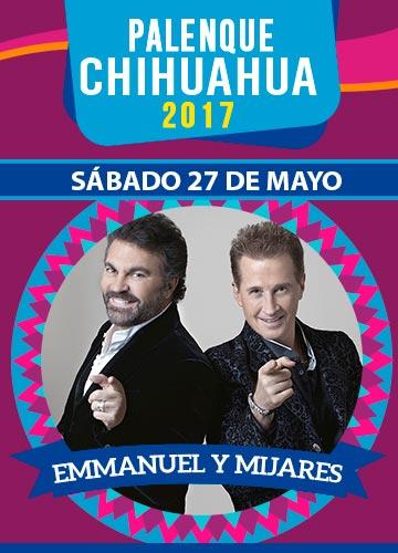 Emmanuel y Mijares - Palenque Chihuahua 2017