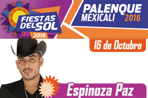 Espinoza Paz - Palenque Mexicali 2016