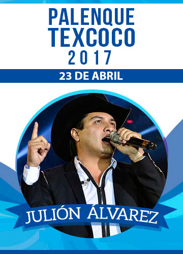 Julion Alvarez el 23 Abr. en Palenque Texcoco