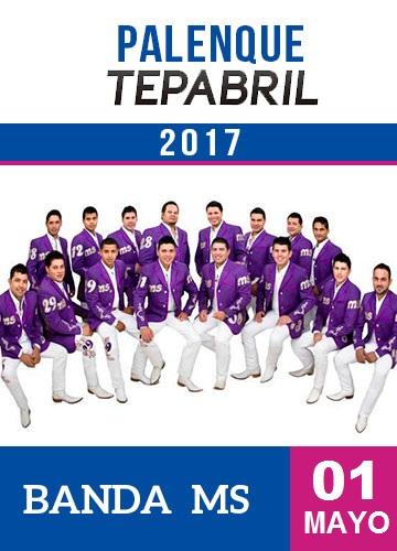 Boletos Banda MS Palenque Tepabril 2017