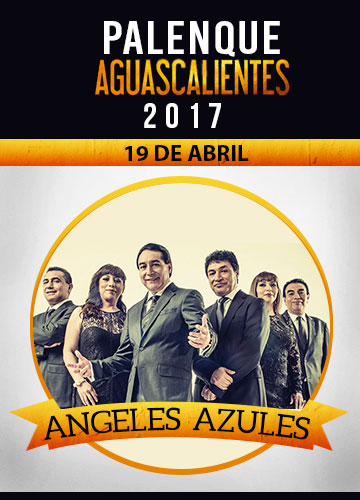 Angeles Azules - Palenque San Marcos 2017