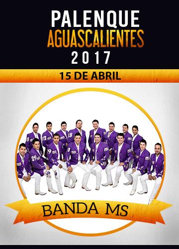 Banda MS - Palenque San Marcos 2017
