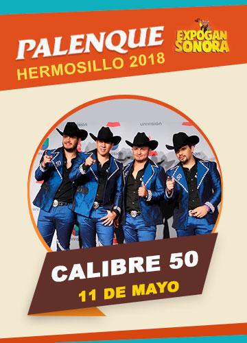 Calibre 50 en el Palenque Hermosillo 2018