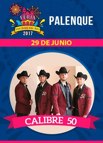 Calibre 50 - Palenque Feria San Juan del Rio 2017