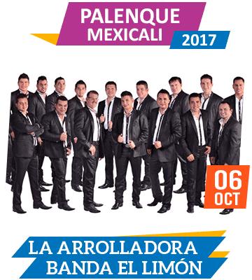 La Arrolladora Banda El Limon en Palenque Mexicali 2017
