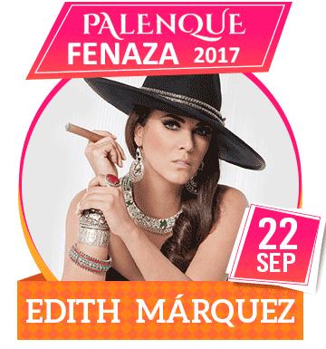 Edith Marquez en Palenque FENAZA 2017