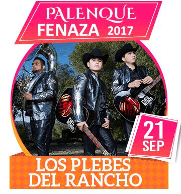 Los Plebes del Rancho en Palenque FENAZA 2017