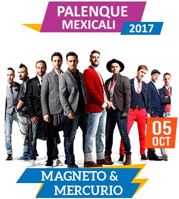 Magneto y Mercurio en Palenque Mexicali 2017