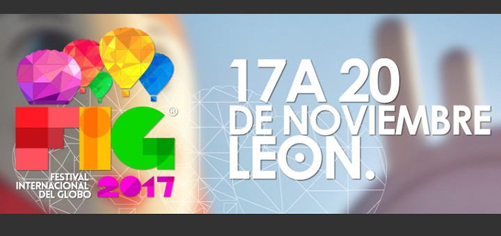 FIG 2017 Festival Internacional del Globo Leon