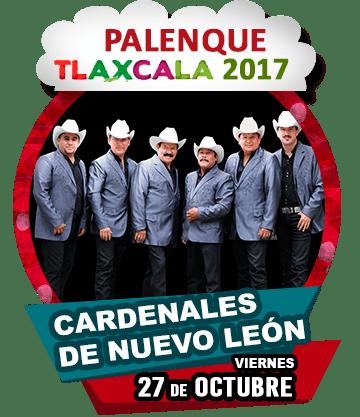 Cardenales de NL en Palenque Tlaxcala 2017