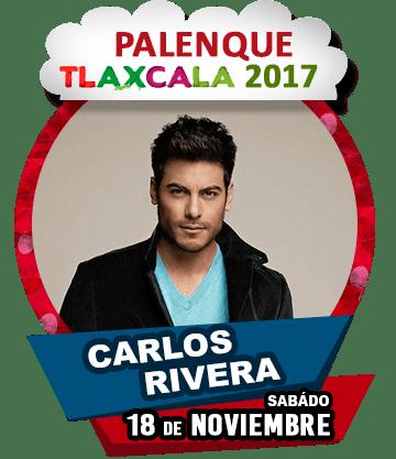 Carlos Rivera en Palenque Tlaxcala 2017