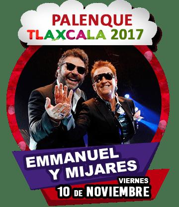 Emmanuel y Mijares en Palenque Tlaxcala 2017