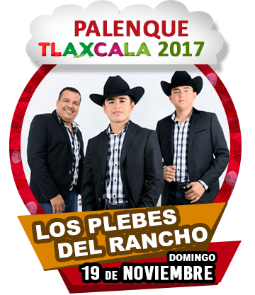 Los Plebes del Rancho en Palenque Tlaxcala 2017