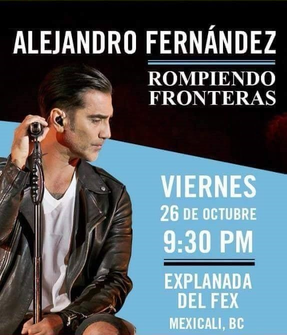 Alejandro Fernandez en la Explanada del FEX Mexicali
