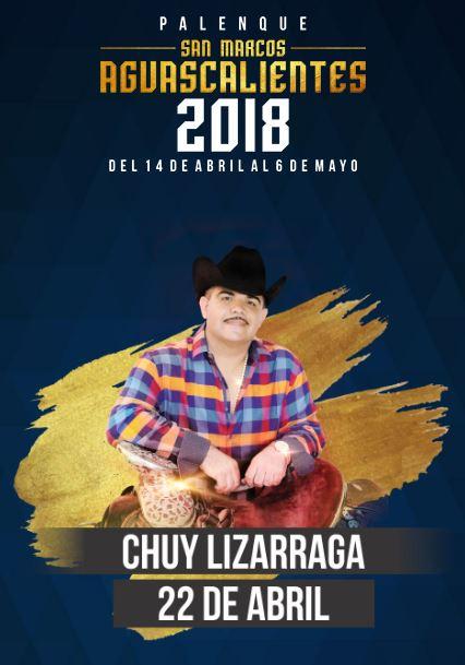 Chuy Lizarraga en el Palenque Feria de San Marcos 2018