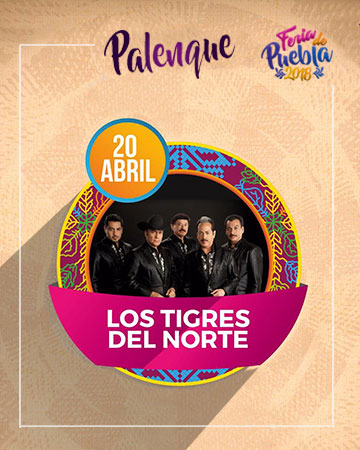 Los Tigres del Norte en el Palenque Feria Puebla 2018