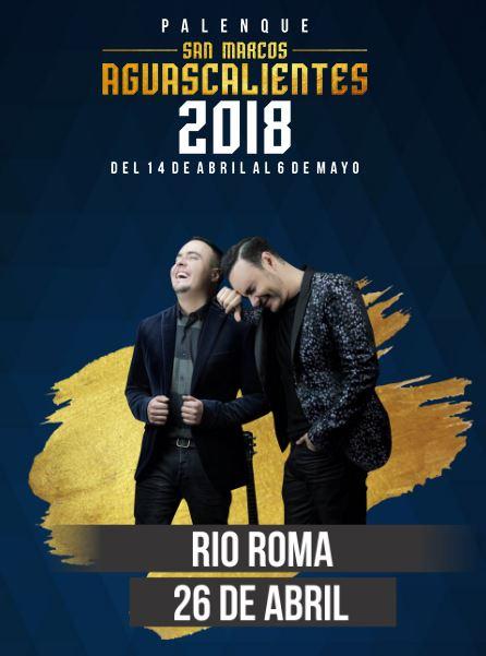 Rio Roma en el Palenque Feria de San Marcos 2018
