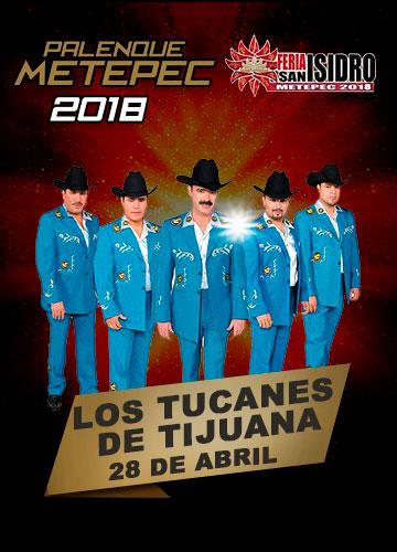 Los Tucanes de Tijuana en el Palenque Metepec 2018
