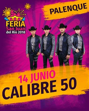 Calibre 50 en la Feria San Juan del Rio 2018