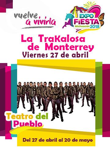 La Trakalosa en la Expo Fiesta Michoacan 2018
