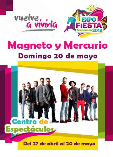 Magneto y Mercurio en la Expo Fiesta Michoacan 2018