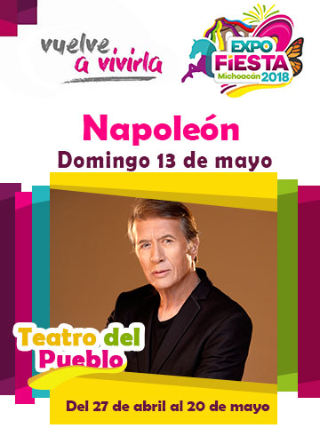 Napoleon en la Expo Fiesta Michoacan 2018