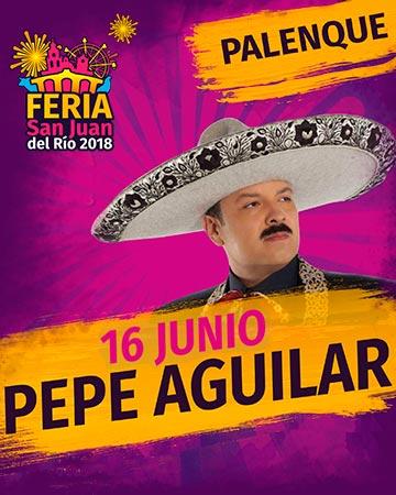 Pepe Aguilar en el Palenque Feria San Juan del Rio 2018