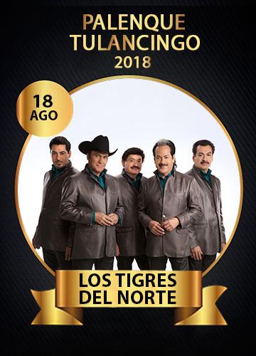 Los Tigres del Norte en el Palenque Feria Tulancingo 2018