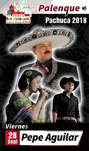 Pepe Aguilar en el Palenque Pachuca 2018
