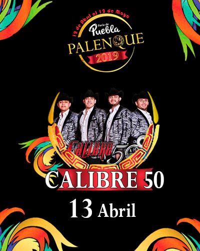 Calibre 50 en el Palenque de Puebla 2019