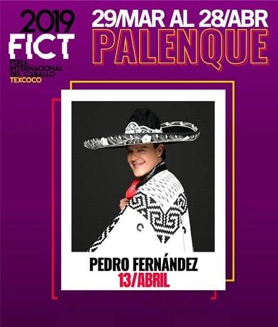 Pedro Fernandez en el Palenque Texcoco 2019